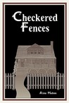 Checkered Fences by Alma Hudson