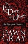 The Light, the Dark, the Heart (The Vampire Legacy, #2)