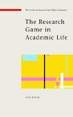 The Research Game in Academic Life