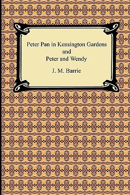 Peter Pan in Kensington Gardens and Peter and Wendy
