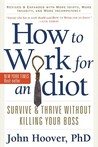 How To Work For An Idiot: Revised & Expanded With More Idiots, More Insanity, and More Incompetency
