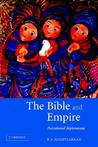 The Bible and Empire: Postcolonial Explorations