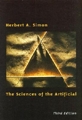 The Sciences of the Artificial by Herbert A. Simon