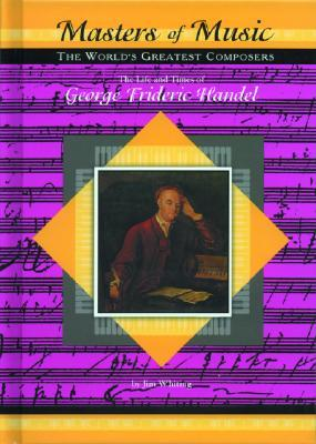 The Life & Times of George Frideric Handel