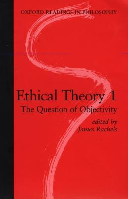 Download free Ethical Theory 1: The Question of Objectivity by James Rachels iBook