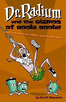 Dr. Radium and the Gizmos of Boola Boola!
