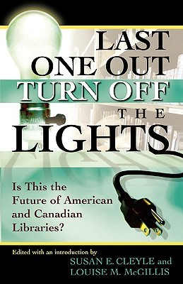 Last One Out Turn Off the Lights by Susan E. Cleyle