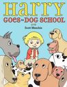 Harry Goes to Dog School by Scott Menchin