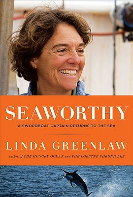 Seaworthy by Linda Greenlaw