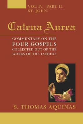 Download Catena Aurea: Commentary on the Four Gospels Collected Out of the Works of the Fathers, 8 Vols by Thomas Aquinas ePub