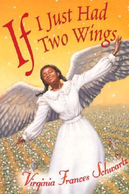 If I Just Had Two Wings by Virginia Frances Schwartz