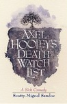 Axel Hooley's Death Watch List