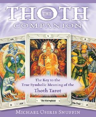 The Thoth Companion by Michael Osiris Snuffin