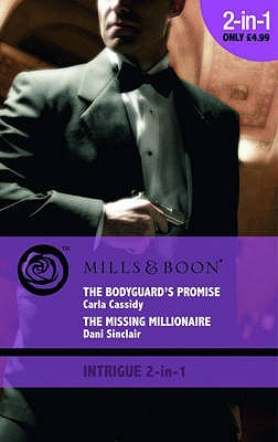 The Bodyguard's Promise / The Missing Millionaire