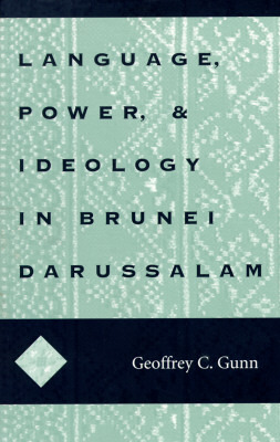 Language, Power, and Ideology in Brunei Darussalam: Mis Sea#99