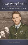 Love, War & Polio: The Life and Times of Young Bill Porteous