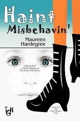 Haint Misbehavin' by Maureen Hardegree