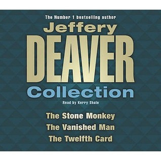 The Stone Monkey / The Vanished Man / The Twelfth Card (Jeffery Deaver Collection) (Lincoln Rhyme, #4, #5, #6)
