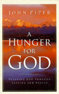 A Hunger For God by John Piper