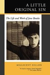 A Little Original Sin: The Life and Work of Jane Bowles