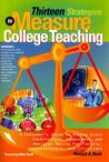 Thirteen Strategies to Measure College Teaching: A Consumer's Guide to Rating Scale Construction, Assessment, and Decision Making for Faculty, Administrators, and Clinicians