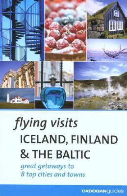 Flying Visits Iceland Finland & the Baltic by Joan Gannij