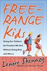 Free-Range Kids by Lenore Skenazy