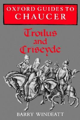 Troilus and Criseyde (Oxford Guides to Chaucer)