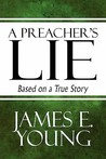 A Preacher's Lie: Based on a True Story