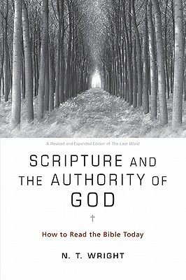 Scripture and the Authority of God by N.T. Wright