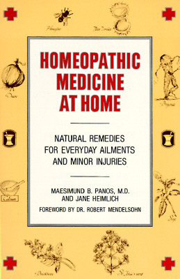 Homeopathic Medicine At Home by Maesimund B. Panos