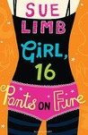 Girl, 16: Pants on Fire. Sue Limb