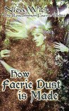 How Faerie Dust is Made