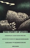 The Story of Stone: Intertextuality, Ancient Chinese Stone Lore, and the Stone Symbolism in Dream of the Red Chamber, Water Margin, and The Journey to the West
