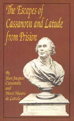 The Escapes of Casanova and Latude from Prison