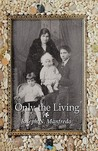 Only the Living: A Personal Memoir of My Family History
