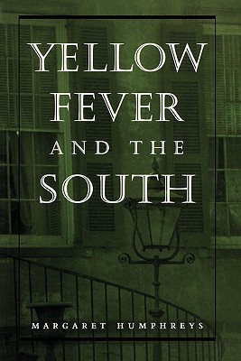 Download online for free Yellow Fever and the South PDB by Margaret Humphreys
