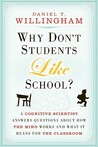 Why Don't Students Like School?: A Cognitive Scientist Answers Questions about How the Mind Works and What It Means for the Classroom