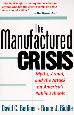 The Manufactured Crisis by David C. Berliner