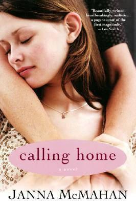 Calling Home by Janna McMahan