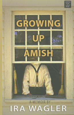 Download for free Growing Up Amish CHM by Ira Wagler