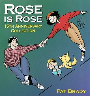 Read Rose is Rose: 15th Anniversary Collection PDF by Pat Brady