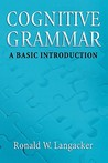 Cognitive Grammar: An Introduction: A Basic Introduction