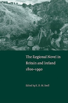 The Regional Novel in Britain and Ireland: 1800 1990