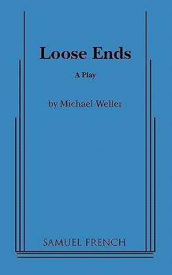 Loose Ends by Michael Weller
