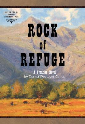 Rock of Refuge: A Frontier Novel (Mysterious Ways) (Mysterious Ways)