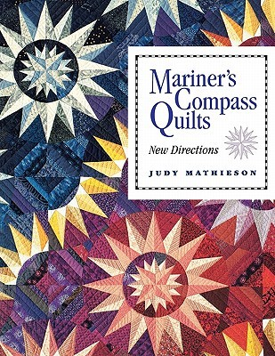 Mariner's Compass Quilts- Print on Demand Edition by Judy Mathieson