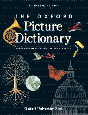 The Oxford Picture Dictionary English/Arabic by Norma Shapiro