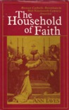 The Household of Faith: Roman Catholic Devotions in Mid-Nineteenth-Century America