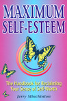 Maximum Self-Esteem: The Handbook for Reclaiming Your Sense of Self-Worth